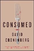Cover-Bild zu Consumed von Cronenberg, David