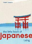 Cover-Bild zu The Little Book of Japanese Living