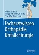 Cover-Bild zu Facharztwissen Orthopädie Unfallchirurgie von Harrasser, Norbert (Hrsg.)