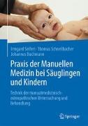 Cover-Bild zu Praxis der Manuellen Medizin bei Säuglingen und Kindern von Seifert, Irmgard