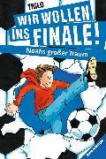 Cover-Bild zu Wir wollen ins Finale! Noahs großer Traum (eBook) von THiLO