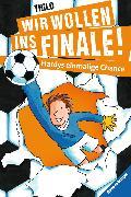 Cover-Bild zu Wir wollen ins Finale! Hardys einmalige Chance (eBook) von THiLO