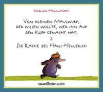 Cover-Bild zu Vom kleinen Maulwurf, der wissen wollte, wer ihm auf den Kopf gemacht hat & Die Rache des Hans-Heinerich von Holzwarth, Werner