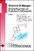 Cover-Bild zu Vitamin-D-Mangel - Aktuelle Diagnostik und Prophylaxe in Fallbeispielen von Amrein, Karin