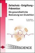 Cover-Bild zu Zellschutz - Entgiftung - Prävention: Die gesundheitliche Bedeutung von Glutathion von Böhm, Udo