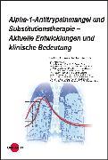 Cover-Bild zu Alpha-1-Antitrypsinmangel und Substitutionstherapie - Aktuelle Entwicklungen und klinische Bedeutung (eBook) von Koczulla, Andreas Rembert (Hrsg.)