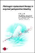 Cover-Bild zu Fibrinogen replacement therapy in acquired perioperative bleeding (eBook) von Kietaibl, Sibylle