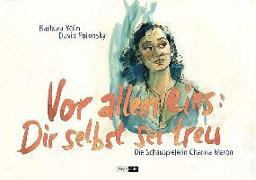 Cover-Bild zu Yelin, Barbara: Vor allem eins: Dir selbst sei treu