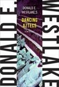 Cover-Bild zu Westlake, Donald E.: Dancing Aztecs