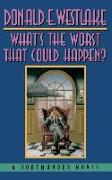 Cover-Bild zu Westlake, Donald E.: What's the Worst That Could Happen?