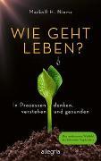 Cover-Bild zu Wie geht leben? von Niemz, Markolf H.