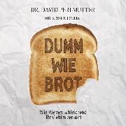 Cover-Bild zu Dumm wie Brot (Audio Download) von Perlmutter, David