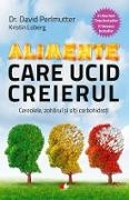 Cover-Bild zu Alimente care ucid creierul. Cerealele, zaharul ¿i al¿i carbohidra¿i (eBook) von Loberg, Kristin