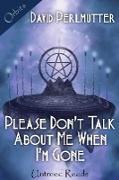 Cover-Bild zu Please Don't Talk About Me When I'm Gone (eBook) von Perlmutter, David
