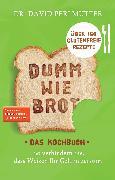 Cover-Bild zu Dumm wie Brot - Das Kochbuch (eBook) von Perlmutter, David