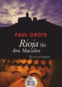 Cover-Bild zu Grote, Paul: Rioja für den Matador