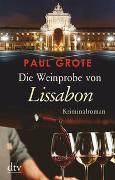 Cover-Bild zu Grote, Paul: Die Weinprobe von Lissabon