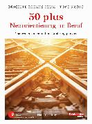 Cover-Bild zu 50 plus. Neuorientierung im Beruf (eBook) von Reemts Flum, Brigitte