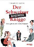 Cover-Bild zu Der Schweizer Business-Knigge (eBook) von Stokar, Christoph