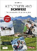 Cover-Bild zu Abenteuerland Schweiz (eBook) von Bamert, Franz