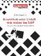 Cover-Bild zu Krankheit oder Unfall - wie weiter im Job? (eBook) von Limacher, Gitta