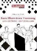 Cover-Bild zu Gute Eltern trotz Trennung (eBook) von Schmidt, Volker