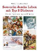 Cover-Bild zu Souverän durchs Leben mit Typ-2-Diabetes (eBook) von Scheidegger, Karl