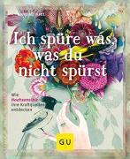 Cover-Bild zu Ich spüre was, was du nicht spürst von Heintze, Anne