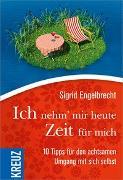 Cover-Bild zu Ich nehm' mir heute Zeit für mich von Engelbrecht, Sigrid