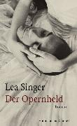 Cover-Bild zu Der Opernheld (eBook) von Singer, Lea
