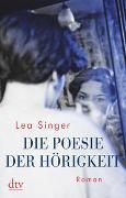 Cover-Bild zu Die Poesie der Hörigkeit von Singer, Lea
