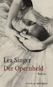 Cover-Bild zu Der Opernheld von Singer, Lea