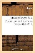 Cover-Bild zu Miroir Politique de la France, Par Un Homme Du Peuple von Singer, Léa