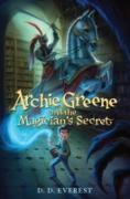 Cover-Bild zu Everest, D. D.: Archie Greene and the Magician's Secret (eBook)