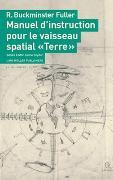 """Cover-Bild zu Manuel d'instruction pour le vaisseau spatial """"Terre"""" von Fuller, R. Buckminster"""