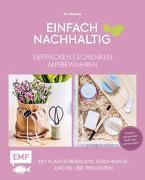 Cover-Bild zu Einfach nachhaltig - verpacken, schenken, aufbewahren von Mielkau, Ina