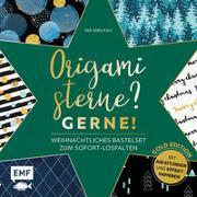 Cover-Bild zu Origamisterne? Gerne! - Gold Edition - Weihnachtliches Bastelset zum Sofort-Losfalten von Mielkau, Ina