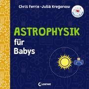Cover-Bild zu Baby-Universität - Astrophysik für Babys von Ferrie, Chris