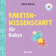Cover-Bild zu Baby-Universität - Raketenwissenschaft für Babys von Ferrie, Chris