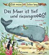 Cover-Bild zu Zieh meine Seiten lang - Das Meer ist tief und riesengroß! von Loewe Meine allerersten Bücher (Hrsg.)