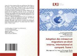 Cover-Bild zu Adoption des mineurs et migrations en droit interne, international et comparé. Tome I von Kwambamba Bala, Toussaint