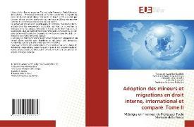 Cover-Bild zu Adoption des mineurs et migrations en droit interne, international et comparé. Tome II von Kwambamba Bala, Toussaint