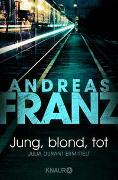 Cover-Bild zu Jung, blond, tot von Franz, Andreas