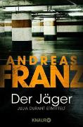 Cover-Bild zu Der Jäger von Franz, Andreas
