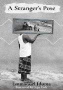 Cover-Bild zu Iduma, Emmanuel: A Stranger's Pose