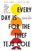 Cover-Bild zu Cole, Teju: Every Day Is for the Thief