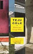 Cover-Bild zu Cole, Teju: Known and Strange Things (eBook)