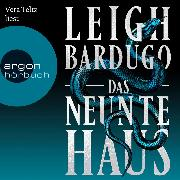 Cover-Bild zu Das neunte Haus (Ungekürzte Lesung) (Audio Download) von Bardugo, Leigh