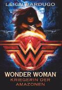 Cover-Bild zu Wonder Woman - Kriegerin der Amazonen von Bardugo, Leigh