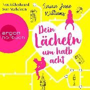 Cover-Bild zu Dein Lächeln um halb acht (Ungekürzte Lesung) (Audio Download) von Williams, Laura Jane